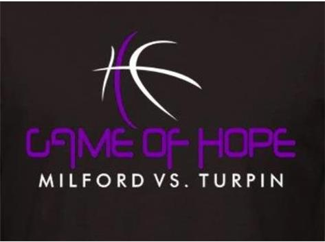 """Girls Basketball """"Game Of Hope"""" Will Benefit The Cure Starts Now, Layups 4 Lauren  Game of Hope Milford Girls Varsity Basketball vs. Turpin High School Saturday, January 17th at 2:00 pm Milford High School"""