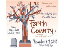 The OVHS Drama Club Presents Faith County on Friday and Saturday November 8 and 9 at 7:00 PM.