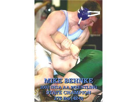 Mike Behnke  2002 275lbs AA State Champion