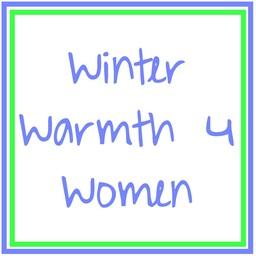 Winter Warmth 4 Women!