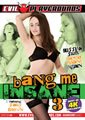 BANG ME INSANE 03 (02-23-17)