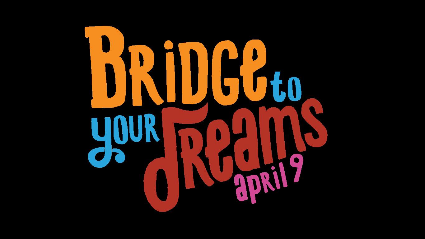 Bridge to your dreams