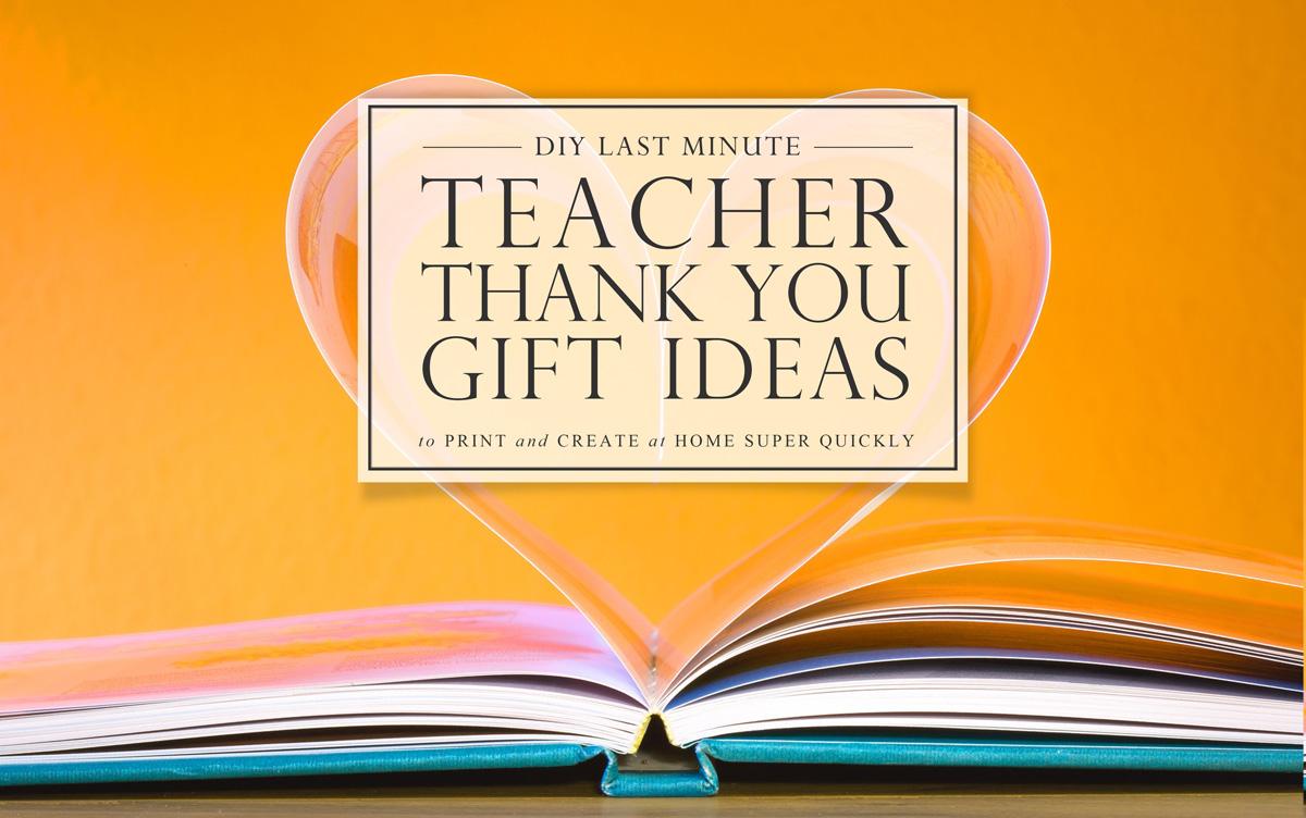 DIY Teacher Thank You Gift Ideas