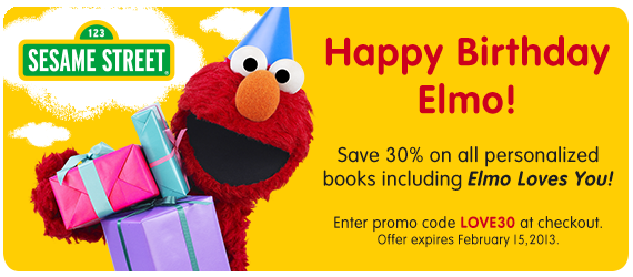 Happy Birthday Elmo! Save 30% on all personalized books including Elmo Loves You!