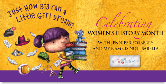 Celebrating Women's History Month With Jennifer Fosberry and My Name is Not Isabella