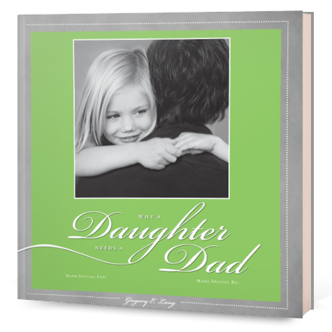 Why a Daugher Needs a Dad - Fathers Day Gift