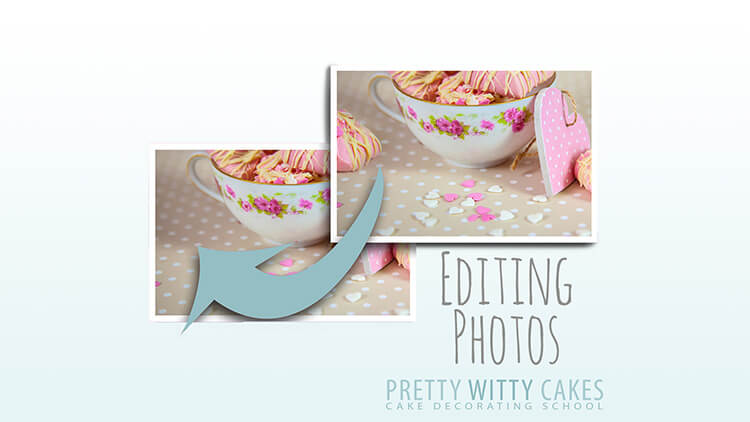 Editing your cake photos at Pretty Witty Academy