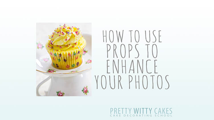 Using props to enhance your photos at Pretty Witty Academy