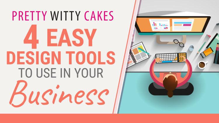 4 Easy Design Tools to Use in Your Cake Business