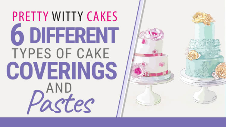 6 different types of pastes for cake decorating