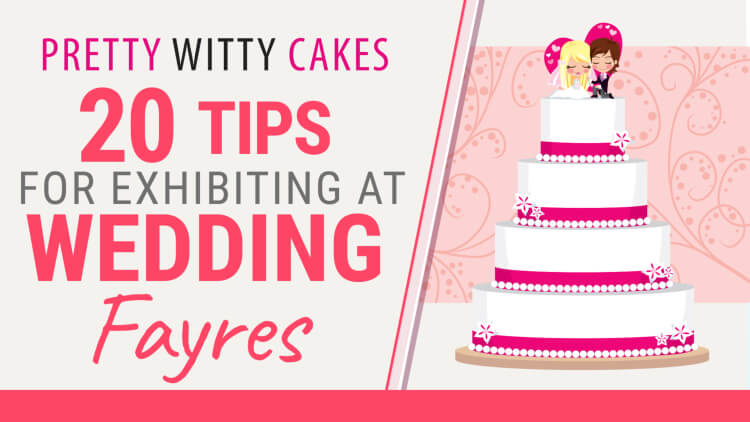 20 tips for exhibiting at wedding fayres from Pretty Witty Cakes