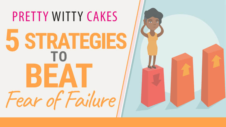 5 Strategies to beat feat of failure