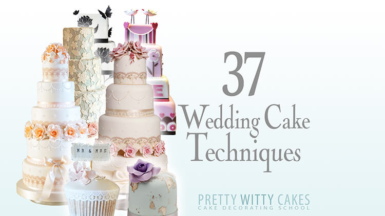 Learn 37 different wedding cake techniques at Pretty Witty Academy