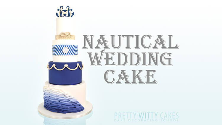 How to make a nautical ruffle wedding cake at Pretty Witty Academy