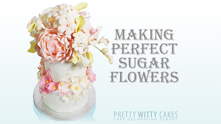 Making perfect sugar flowers tutorial at Pretty Witty Academy