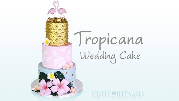 Cake Tutorial for Tropical wedding cake at  Pretty Witty Academy