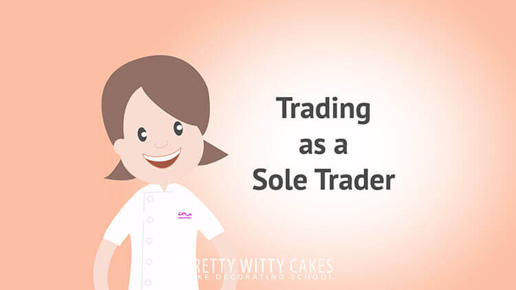 Trading As A Sole Trader   - tutorial at Pretty Witty Academy