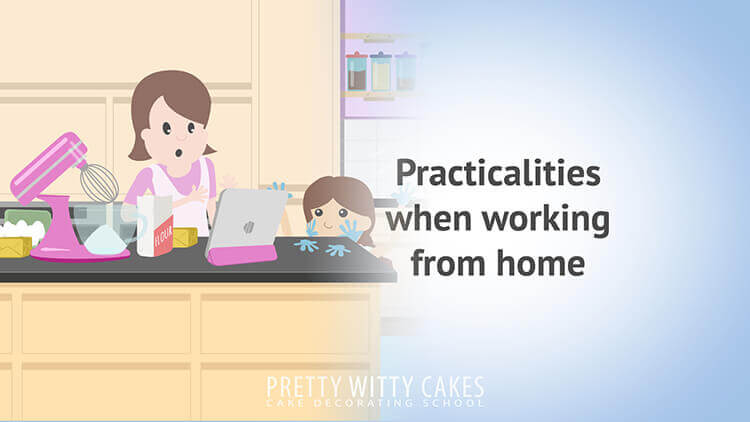 Practicalities Working From Home  - tutorial at Pretty Witty Academy
