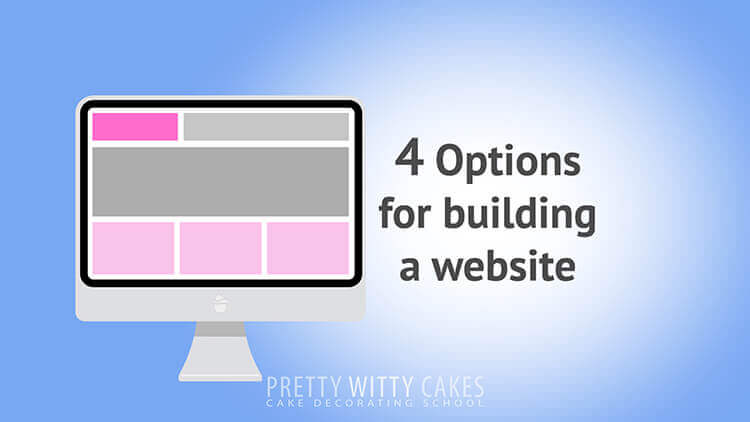 Options For Building A Website   - tutorial at Pretty Witty Academy