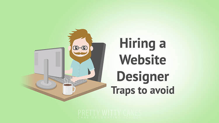 Hiring A Website Designer  - tutorial at Pretty Witty Academy