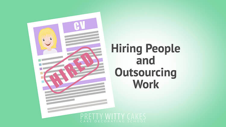 Hiring People And Outsourcing Work - tutorial at Pretty Witty Academy