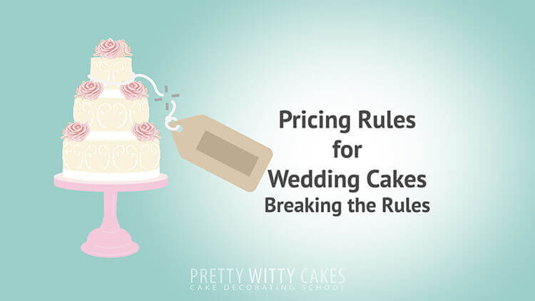 Pricing Rules For Wedding Cakes - tutorial at Pretty Witty Academy