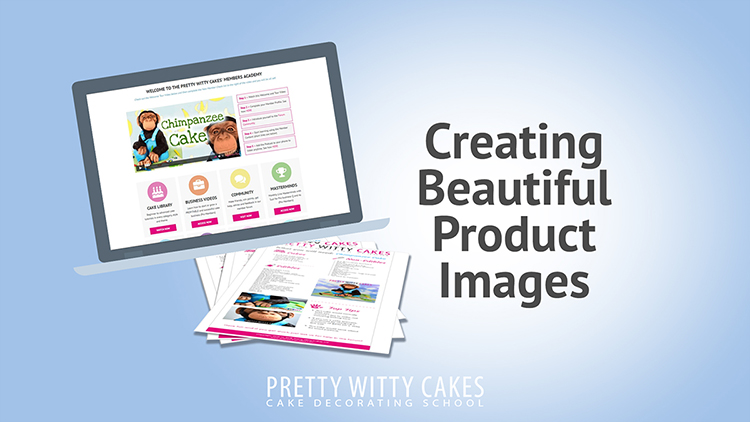 Creating beautiful product images cake business tutorial at Pretty Witty Academy