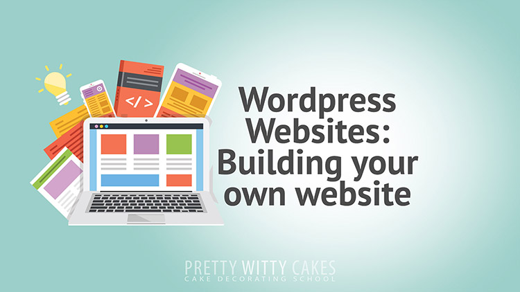 How to build your own WordPress website with Pretty Witty Academy