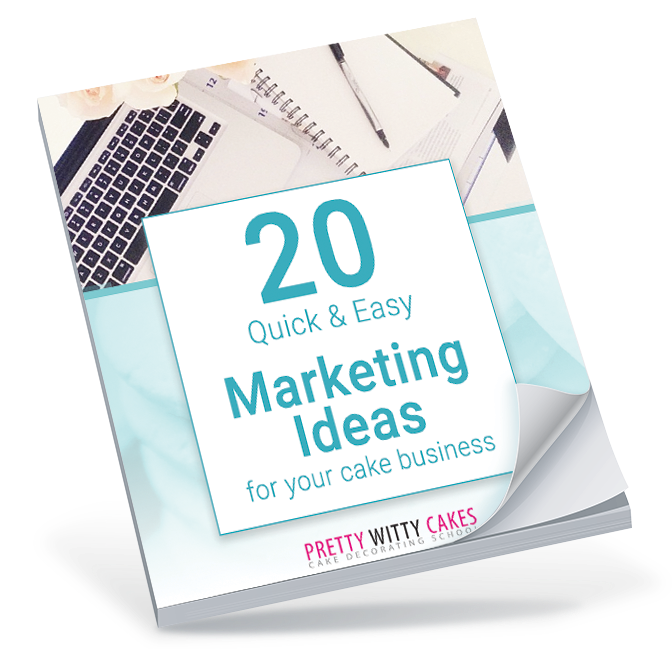 FREE 20 Marketing Ideas for your cake business from Pretty Witty Cakes