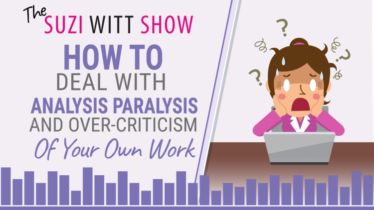 Dealing with analysis paralysis and over criticism within your business