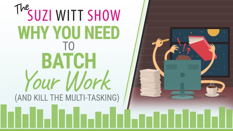 Why you need to batch your work and ditch the multi-tasking