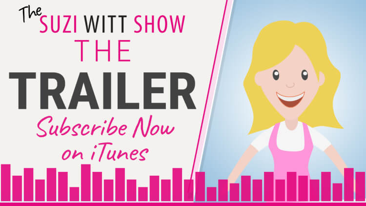 The trailer to the Suzi Witt Show Podcast