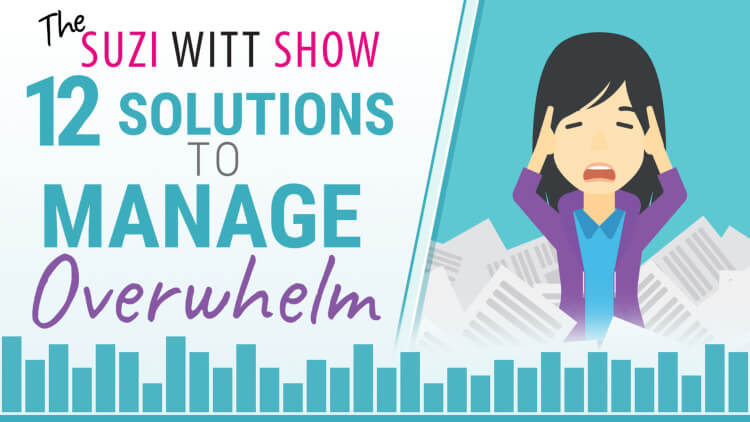 12 solutions to manage overwhelm in your business