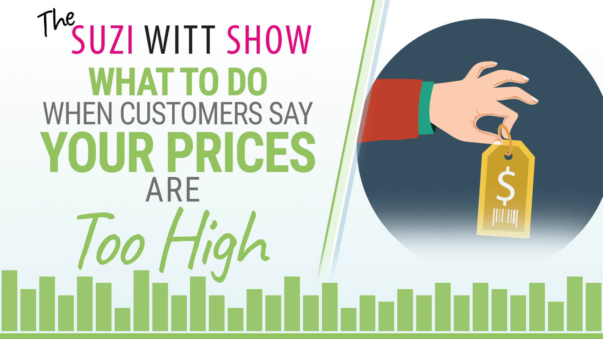 The Suzi Witt Show Podcast on dealing with customers who reply that your prices are too expensive