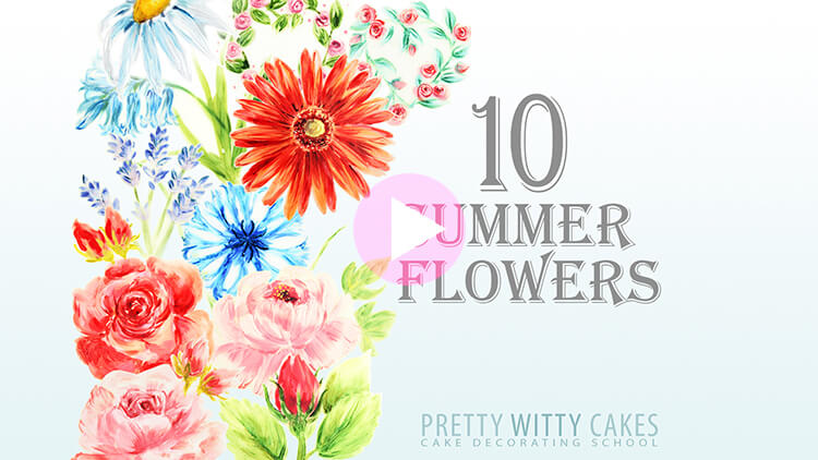 10 Summer Flowers forcake painting tutorial preview at Pretty Witty Academy
