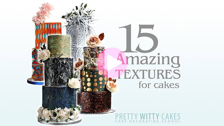 15 Amazing Textures for cake tutorial at Pretty Witty Academy