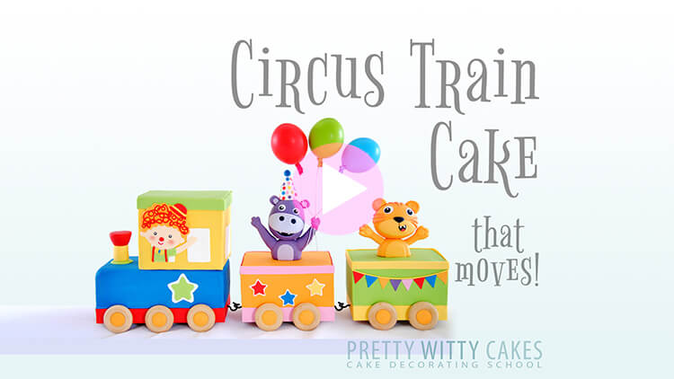 Circus Train Cake Tutorial Preview at Pretty Witty Academy