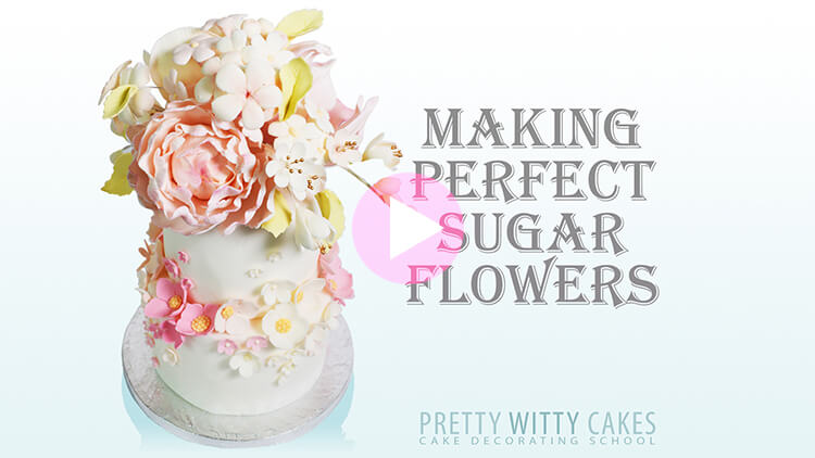 Perfect Sugar Flowers Tutorial Preview at Pretty Witty Academy