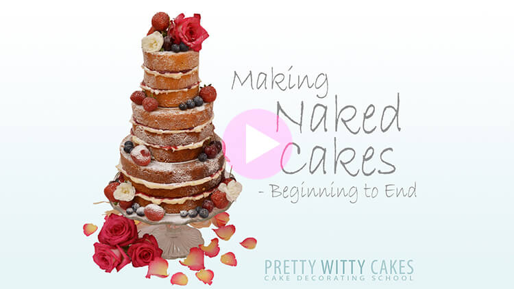 Naked Cake Tutorial Preview at Pretty Witty Academy