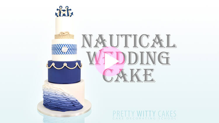 Nautical Wedding Cake Tutorial Preview at Pretty Witty Academy