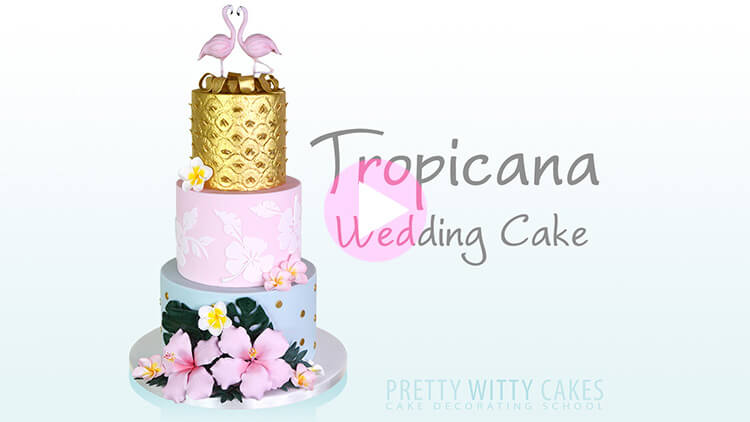 Tropicana Wedding Cake - tutorial preview at Pretty Witty Academy