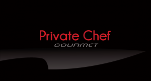 PRIVATE CHEF GOURMET