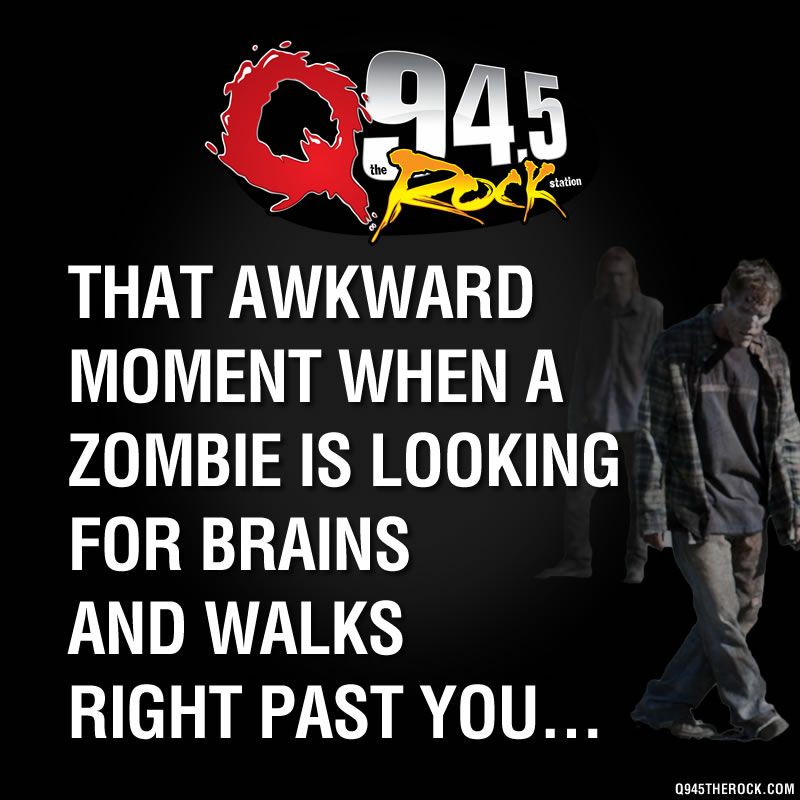 That awkward moment when a Zombie walks right past you...