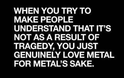 Metal for Metal's Sake