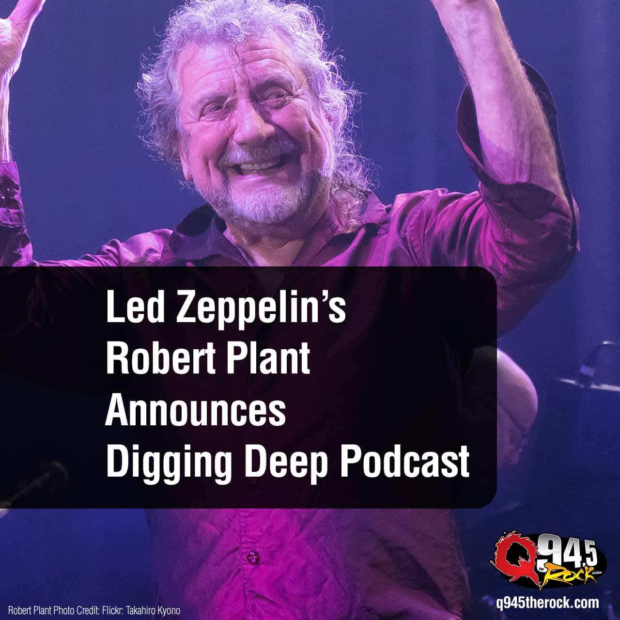 Robert Plant Announces Digging Deep Podcast