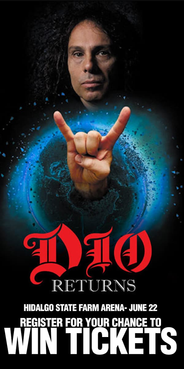 Register for your chance to win tickets to see Dio Returns on Saturday, June 22nd at the Hidalgo State Farm Arena!