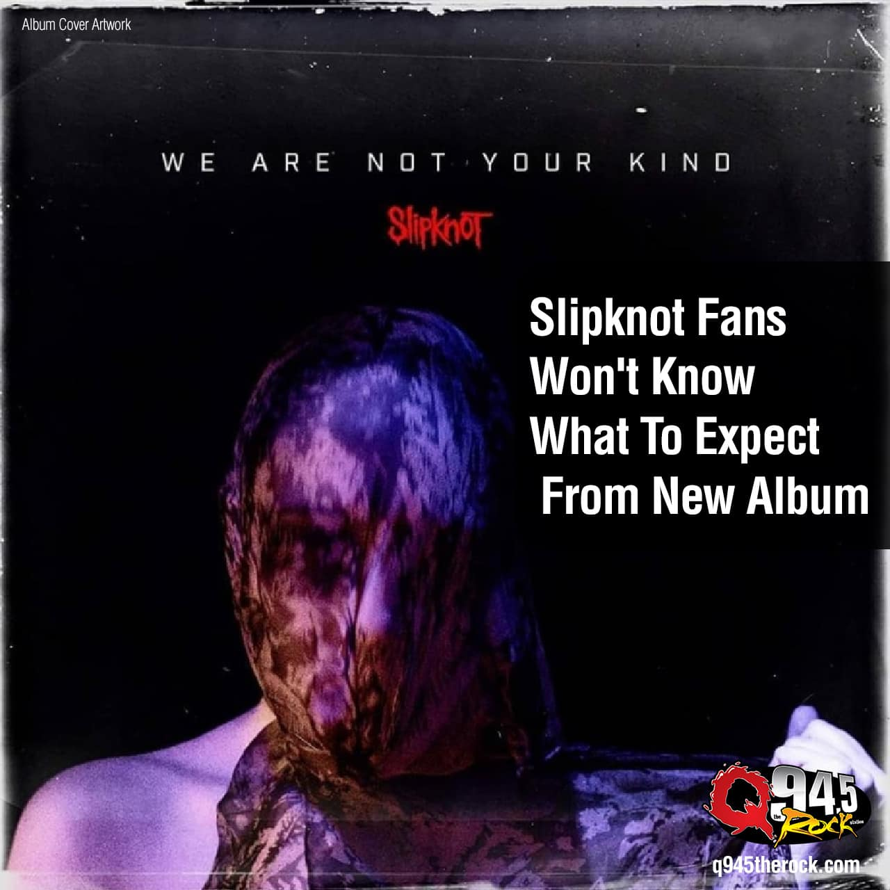 Slipknot Fans Won't Know What To Expect From New Album