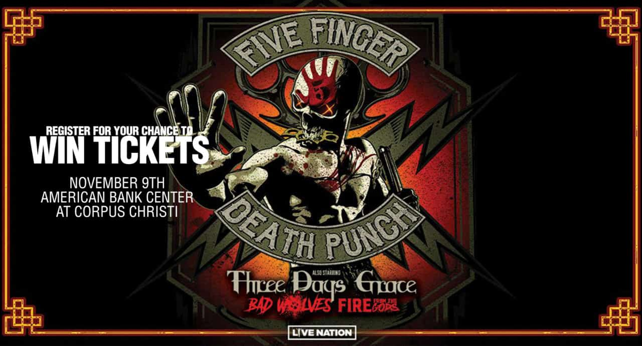 Register for your chance to Win a pair of tickets to see Five Finger Death Punch on November 9th at the American Bank Center of Corpus Christi!