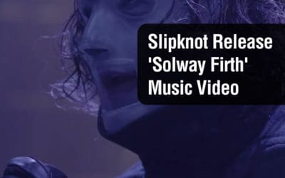 Slipknot Release 'Solway Firth' Music Video