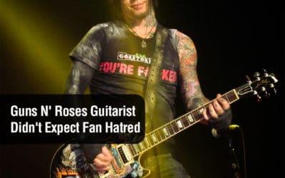 Guns N' Roses Guitarist Didn't Expect Fan Hatred